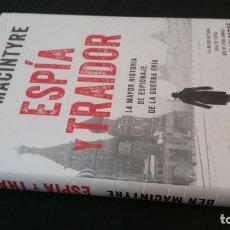 Libros de segunda mano: BEN MACINTYRE - ESPÍA Y TRAIDOR. Lote 194780195
