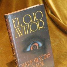 Libros de segunda mano: EL OJO AVIZOR,MARY HIGGINS CLARK,CIRCULO DE LECTORES,1986.. Lote 194880805