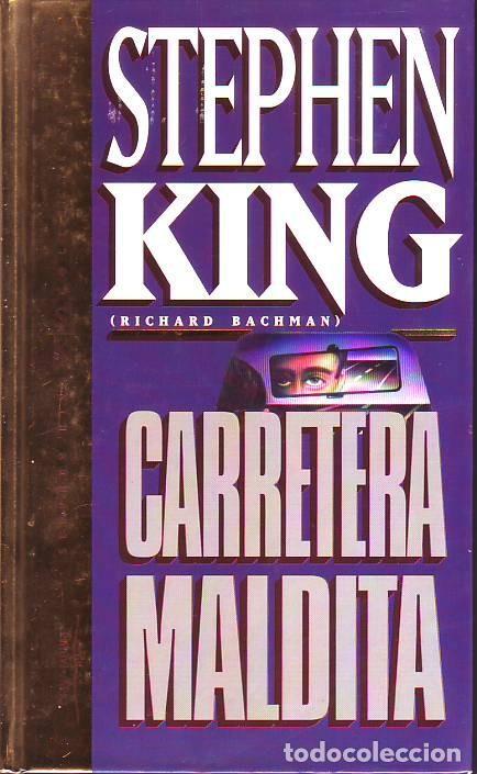 CARRETERA MALDITA (STEPHEN KING) (Libros de segunda mano (posteriores a 1936) - Literatura - Narrativa - Terror, Misterio y Policíaco)