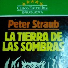 Libros de segunda mano: LA TIERRA DE LAS SOMBRAS, PETER STRAUB. Lote 194907275