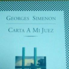 Libros de segunda mano: CARTA A MI JUEZ, GEORGES SIMENON. Lote 194907286