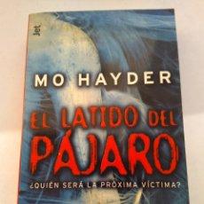 Libros de segunda mano: EL LATIDO DEL PÁJARO/MO HAYDER. Lote 194974306