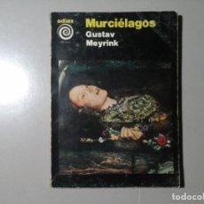 Libros de segunda mano: GUSTAV MEYRINK. MURCIÉLAGOS. 1ª EDICIÓN 1980. ADIAX. BUENOS AIRES. EXPRESIONISMO. VAMPIROS. Lote 194975668