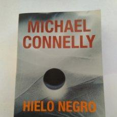 Libros de segunda mano: HIELO NEGRO/MICHAEL CONNELLY. Lote 194977380