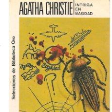 Libros de segunda mano: AGATHA CHRISTIE. Nº 92. INTRIGA EN BAGDAD. EDITORIAL MOLINO. (P/D49). Lote 195007255