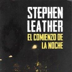 Libros de segunda mano: EL COMIENZO DE LA NOCHE. STEPHEN LEATHER. UMBRIEL. 2013.. Lote 195007461