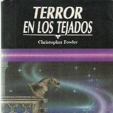 Libros de segunda mano: CHRISTOPHER FOWLER-TERROR EN LOS TEJADOS.CARA OCULTA.EDITORIAL MIRACH.1991.. Lote 195008415