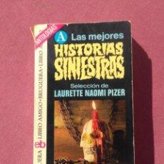 Libros de segunda mano: LAS MEJORES HISTORIAS SINIESTRAS - SELECCION DE LAURETTE NAOMI PIZER - BRUGUERA - 1975. Lote 195009790