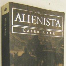 Libros de segunda mano: EL ALIENISTA - CALEB CARR. Lote 195280371