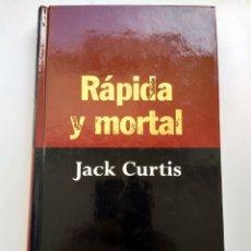 Libros de segunda mano: RÁPIDA Y MORTAL/JACK CURTIS. Lote 195281705