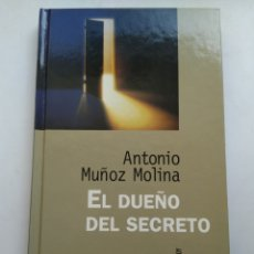 Libros de segunda mano: EL DUEÑO DEL SECRETO/ANTONIO MUÑOZ MOLINA. Lote 195282146