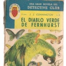 Libros de segunda mano: EL BUHO EN ACECHO. Nº 2. EL DIABLO VERDE DE FERNHURST. J.J. CONNINGTON. ARGENTINA, 1947. (P/B75). Lote 195316062