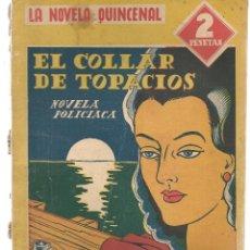 Libros de segunda mano: LA NOVELA QUINCENAL. EL COLLAR DE TOPACIOS. SAMUEL HOPKINS. 1941. (PB75). Lote 195316810