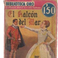 Libros de segunda mano: BIBLIOTECA ORO. EL HALCÓN DEL MAR. RAFAEL SABATINI. Nº II - 4. EDITORIAL MOLINO, 1934. (PB75). Lote 195317928