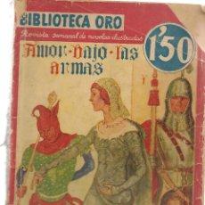Libros de segunda mano: BIBLIOTECA ORO. AMOR BAJO LAS ARMAS. RAFAEL SABATINI. Nº II - 23. EDITORIAL MOLINO, 1935. (PB75). Lote 195318253