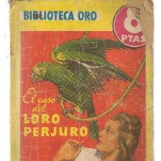 Libros de segunda mano: BIBLIOTECA ORO. AMARILLA. Nº 259. EL CASO DEL LORO PERJURO. ERLE STANLEY G. MOLINO, 1949. (PB75) . Lote 195318908