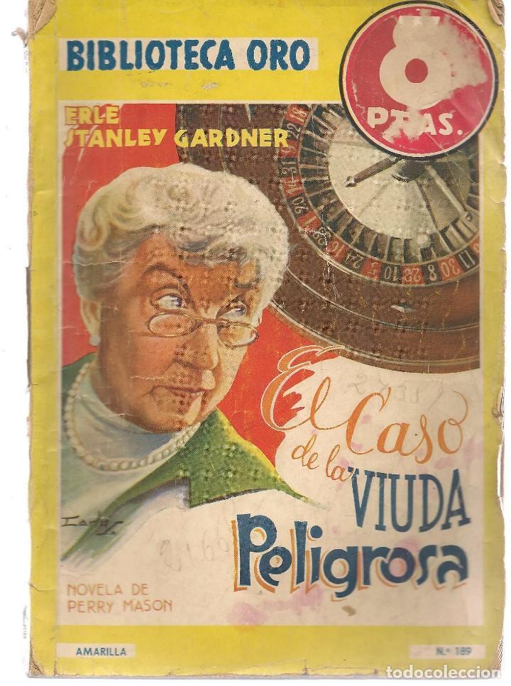 BIBLIOTECA ORO. AMARILLA. Nº 189. EL CASO DE LA VIUDA PELIGROSA. PERRY MASON. MOLINO,1945. (PB75) (Libros de segunda mano (posteriores a 1936) - Literatura - Narrativa - Terror, Misterio y Policíaco)