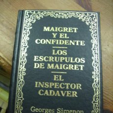 Libros de segunda mano: MAIGRET Y EL CONFIDENTE, LOS ESCRÚPULOS DE MAIGRET, EL INSPECTOR CADÁVER, GEORGES SIMENON. L.36-4. Lote 195380746