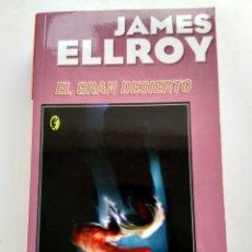 Libros de segunda mano: EL GRAN DESIERTO/JAMES ELLROY. Lote 195382952