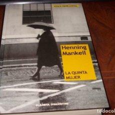 Libros de segunda mano: LA QUINTA MUJER, HENNING MANKELL. NOVELA NEGRA ACTUAL. PLANETA DEAGOSTINI. Lote 195498695