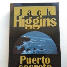 Libros de segunda mano: PUERTO SECRETO/JACK HIGGINS. Lote 195523712