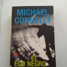 Libros de segunda mano: EL ECO NEGRO/MICHAEL CONNELY. Lote 195523722