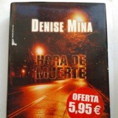 Libros de segunda mano: LA HORA DE LA MUERTE/DENISE MINA. Lote 195523910