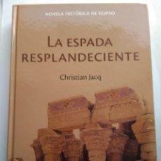 Libros de segunda mano: LA ESPADA RESPLANDECIENTE/CRISTIÁN JACK. Lote 195523968
