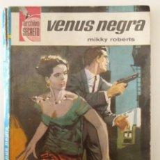 Libros de segunda mano: VENUS NEGRA. MIKKY ROBERTS. ARCHIVO SECRETO Nº 1. BRUGUERA. PUBLICIDAD VETERANO OSBORNE. Lote 195529370