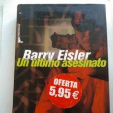 Libros de segunda mano: UN ÚLTIMO ASESINATO/BARRY EISLER. Lote 195533163
