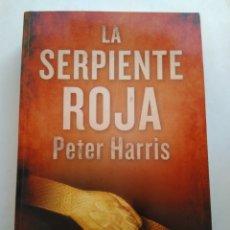Libros de segunda mano: LA SERPIENTE ROJA/PETER HARRIS. Lote 195533513
