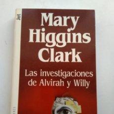 Libros de segunda mano: LAS INVESTIGACIONES DE ALVIRAH Y WILLY/MARY HIGGINS CLARK. Lote 195533625