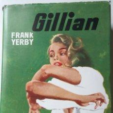 Libros de segunda mano: FRANK YERBY: GILLIAN. Lote 195536801