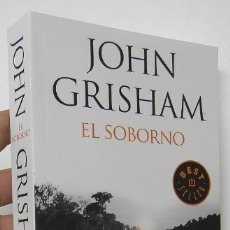 Libri di seconda mano: EL SOBORNO - JOHN GRISHAM. Lote 195542728