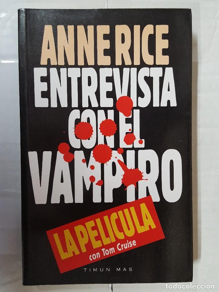 LIBRO / ANNE RICE / ENTREVISTA CON EL VAMPIRO / EDITORIAL CEAC 1994 (Libros de segunda mano (posteriores a 1936) - Literatura - Narrativa - Terror, Misterio y Policíaco)