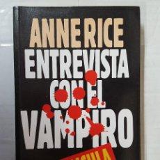 Libros de segunda mano: LIBRO / ANNE RICE / ENTREVISTA CON EL VAMPIRO / EDITORIAL CEAC 1994. Lote 195568118