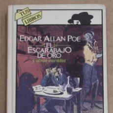 Libros de segunda mano: EL ESCARABAJO DE ORO Y OTROS CUENTOS. DE EDGAR ALLAN POE. ANAYA. COLECCION TUS LIBROS Nº 1. 1981. Lote 195757583
