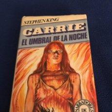 Libros de segunda mano: CARRIE- EL UMBRAL DE LA NOCHE (STEPHEN KING) 1982. Lote 213022640