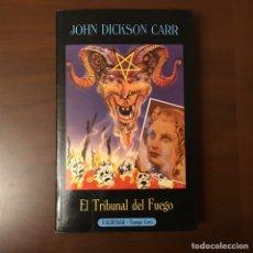 Libros de segunda mano: EL TRIBUNAL DEL FUEGO. JOHN DICKSON CLARK. Lote 197066500
