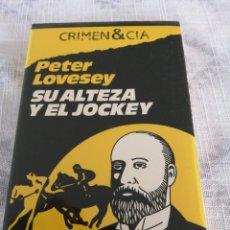 Libri di seconda mano: CRIMEN & CIA SU ALTEZA Y EL JOCKEY /PETER LOVESEY. Lote 197837771
