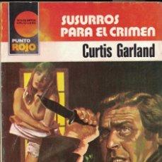Libri di seconda mano: PUNTO ROJO Nº 1068 - SUSURROS PARA EL CRIMEN - CURTIS GARLAND. Lote 197977590