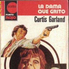 Libri di seconda mano: PUNTO ROJO Nº 1082 - LA DAMA QUE GRITO - CURTIS GARLAND. Lote 197977898