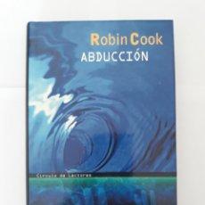Libros de segunda mano: ABDUCCIÓN - ROBIN COOK. Lote 198613121