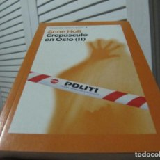 Libros de segunda mano: CREPUSCULO EN OSLO ( II ) -- ANNE HOLT -- COELCCION NOVELA NEGRA -- PUBLICO 2011. Lote 199259108