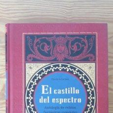 Libros de segunda mano: EL CASTILLO DEL ESPECTRO: ANTOLOGÍA DE RELATOS FANTÁSTICOS ESPAÑOLES DEL SIGLO XIX.. Lote 199720850