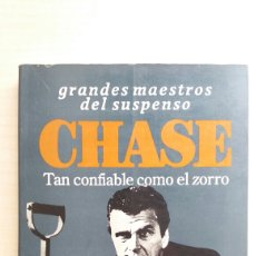Libros de segunda mano: TAN CONFIABLE COMO EL ZORRO. JAMES HADLEY CHASE. EMECÉ EDITORES, GRANDES MAESTROS DEL SUSPENSO, PRIM. Lote 199729130