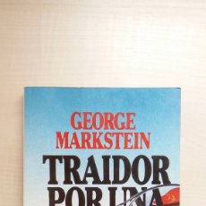 Libros de segunda mano: TRAIDOR POR UNA CAUSA. GEORGE MARKSTEIN. ULTRAMAR EDITORES, BEST SELLER, PRIMERA EDICIÓN, 1981.. Lote 199731253