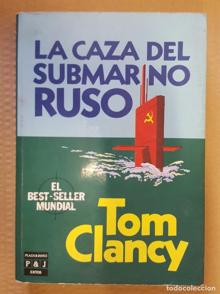 LIBRO / LA CAZA DEL SUBMARINO RUSO / TOM CLANCY / PRIMERA EDICION FEBRERO 1987, 384 PAGINAS (Libros de segunda mano (posteriores a 1936) - Literatura - Narrativa - Terror, Misterio y Policíaco)