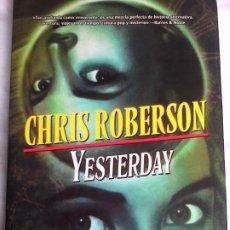 Libros de segunda mano: CHRIS ROBERSON. YESTERDAY.. Lote 200138131