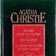 Libros de segunda mano: EL GATO ENTRE LAS PALOMAS; DIEZ NEGRITOS; EL ASESINO DE LA GUÍA DE FERROCARRILES - AGATHA CHRISTIE. Lote 201222273